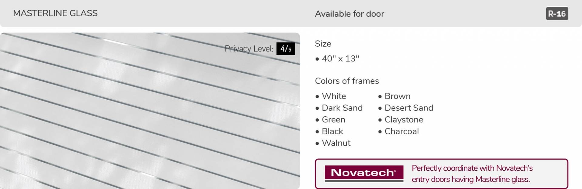 Masterline glass, 40' x 13', available for door R-16